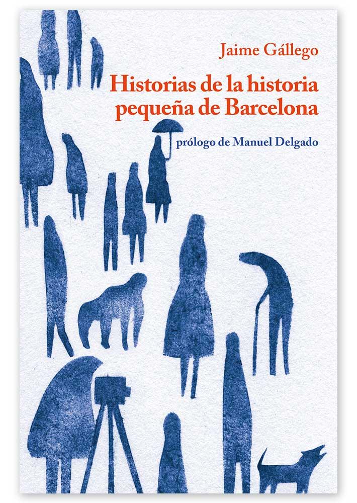 Historias de la historia pequeña de Barcelona